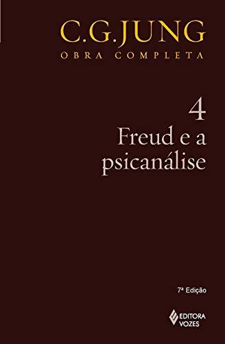 Freud e a psicanálise - Vol. 4: Volume 4