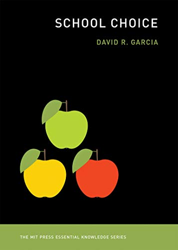 Compare Textbook Prices for School Choice The MIT Press Essential Knowledge series Illustrated Edition ISBN 9780262535908 by Garcia, David R.