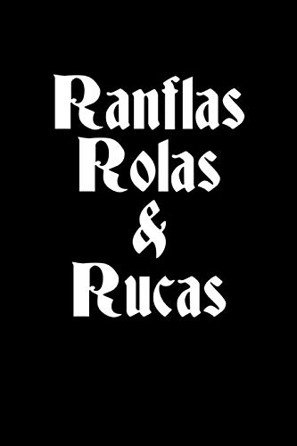 Ranflas Rolas & Rucas: Notebook 120 Pages Journal 6x9 Blank Line