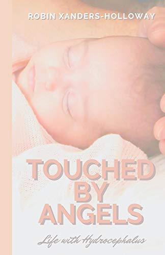 Touched by Angels: Life with Hydrocephalus