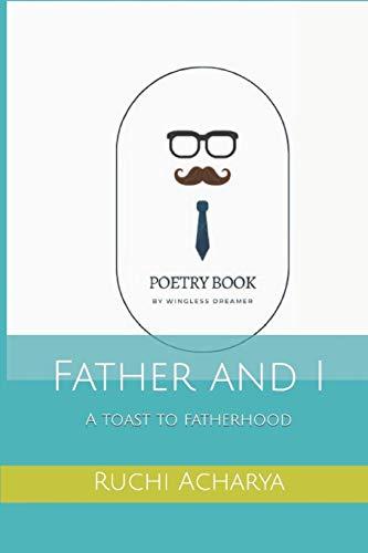 Father and I: A toast to fatherhood