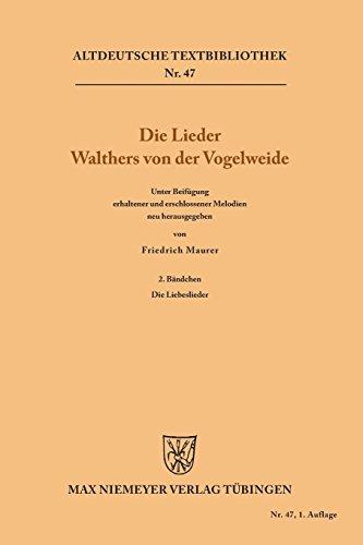 Die Lieder Walthers von der Vogelweide: 2. Bändchen: Die Liebeslieder (Altdeutsche Textbibliothek,...