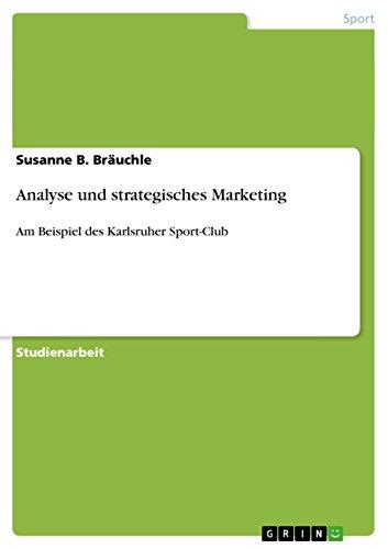 Analyse und strategisches Marketing: Am Beispiel des Karlsruher Sport-Club