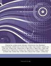 Articles On French-language Radio Stations In Quebec, including: Choi-fm, Cism-fm, Cjrc-fm, Ckac, Ckoi-fm, Cbf-fm, Cbfx-fm...