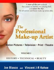 Professional Make-up Artist Volume I, History * Technical * Beauty : Motion Pictures * Television * Print and Theatre