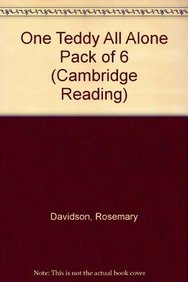 One Teddy All Alone Pack of 6 (Cambridge Reading)