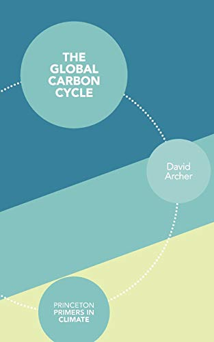 The Global Carbon Cycle (Princeton Primers in Climate, 1)