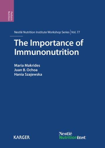 The Importance of Immunonutrition (Nestlé Nutrition Institute Workshop Series Book 77)