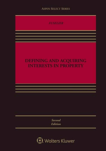 Compare Textbook Prices for Aspen Select Series Defining and Acquiring Interests in Property 2 Edition ISBN 9781543808995 by Fuselier, Bridget M.