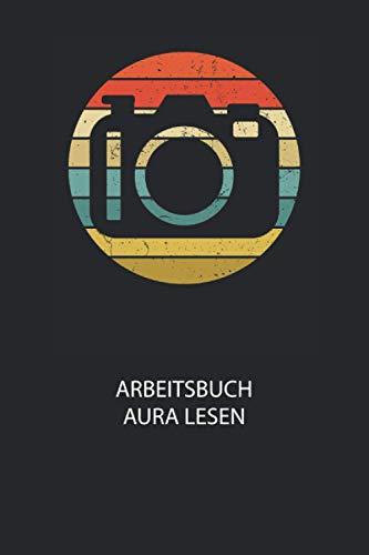 Arbeitsbuch Aura lesen: Arbeitsbuch, um die Aura von anderen Menschen zu lesen und zu bewerten.