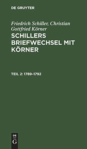 1789–1792 (Friedrich Schiller; Christian Gottfried Körner: Schillers Briefwechsel mit Körner)