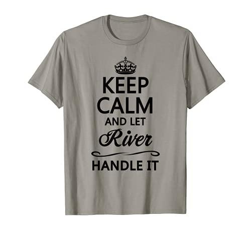 Keep Calm and Let River Handle It   Divertido regalo de nombre - Camiseta