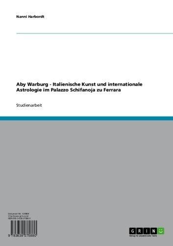 Aby Warburg - Italienische Kunst und internationale Astrologie im Palazzo Schifanoja zu Ferrara (German Edition)