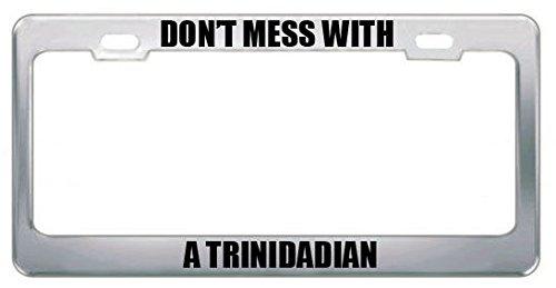 Niet knoeien met een Trinidadische Trinidad en Tobago License Plate Frame Perfect voor Mannen Vrouwen Auto garadge Decor