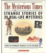 The Mysterious Times: Strange Stories of 30 Real-life Mysteries
