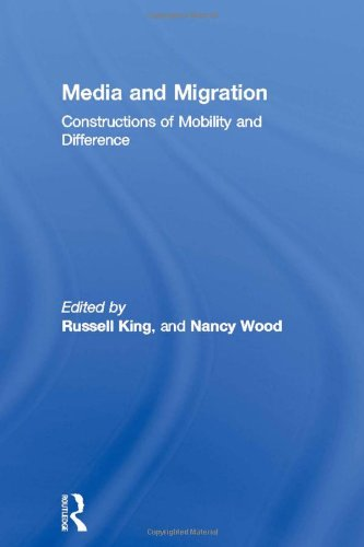 Media and Migration: Constructions of Mobility and Difference (Routledge Research in Cultural and Media Studies)