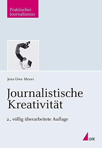 Journalistische Kreativität (Praktischer Journalismus)