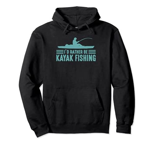 I'd Rather Be Kayak Pesca divertido mejor pescador de agua dulce Sudadera con Capucha