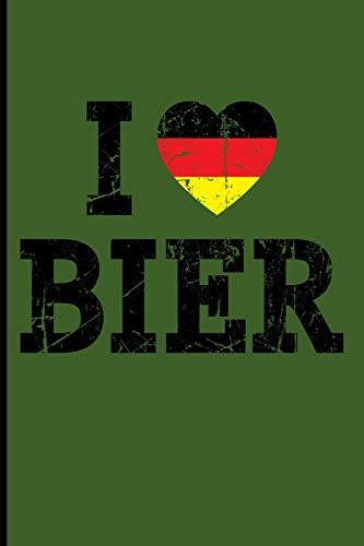 I Love Bier: German Beer Blank Lined Journal Notebook