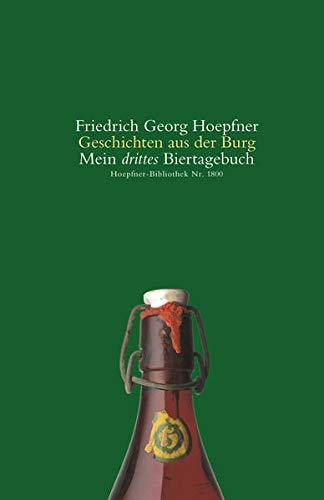 Geschichten aus der Burg: Mein drittes Biertagebuch