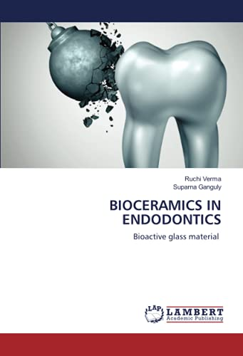 BIOCERAMICS IN ENDODONTICS: Bioactive glass material