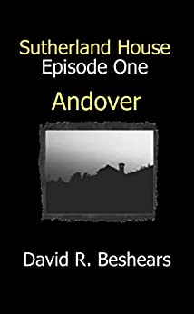Andover (Sutherland House Book 1) by [David R. Beshears]