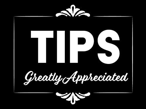 Tips Greatly Appreciated - 3x4 All Weather Vinyl Decal Sticker- Support Local Business Tip Your Waiter Waitresses Tip Cash Tipping Jar Billfold Check Presenter Driver Cars Laptop - Perfect Size