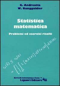 Statistica matematica. Problemi ed esercizi risolti