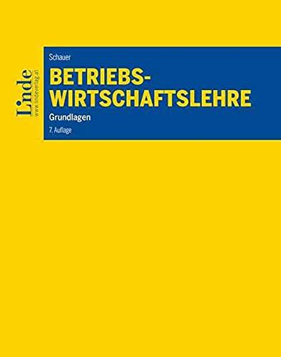 Betriebswirtschaftslehre: Grundlagen (Linde Lehrbuch)