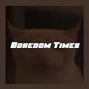 Boredom Times