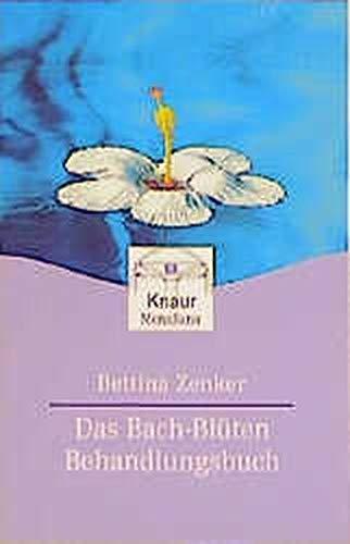 Das Bach-Blüten-Behandlungsbuch (Knaur. MensSana)