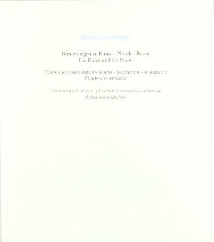 Observaciones relativas al arte, la plástica, el espacio : el arte y el espacio (Cuadernos de la cátedra Jorge Oteiza, Band 1)