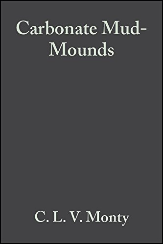 Monty, C: Carbonate Mud-Mounds: Their Origin and Evolution (SPECIAL PUBLICATION OF THE INTERNATIONAL ASSOCIATION OF SEDIMENTOLOGISTS)