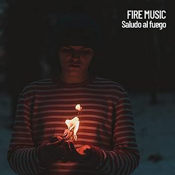 Fire Music: Saludo al fuego