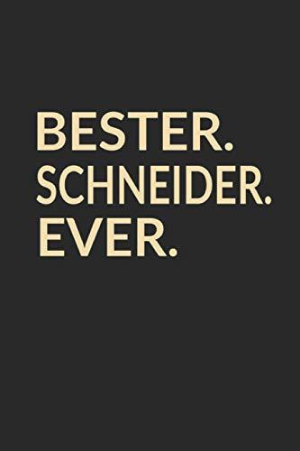Bester Schneider Ever: A5 Punktiertes • Notebook • Notizbuch • Taschenbuch • Journal • Tagebuch - Ein lustiges Geschenk für die Besten Männer Der Welt