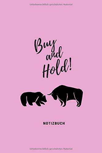Buy and Hold: Aktien und Börse Notizbuch | Notizheft für Börsianer, Trader und Aktionäre | Tagebuch