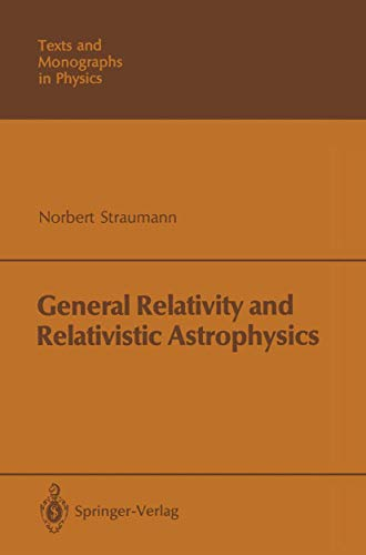 General Relativity and Relativistic Astrophysics (Theoretical and Mathematical Physics)