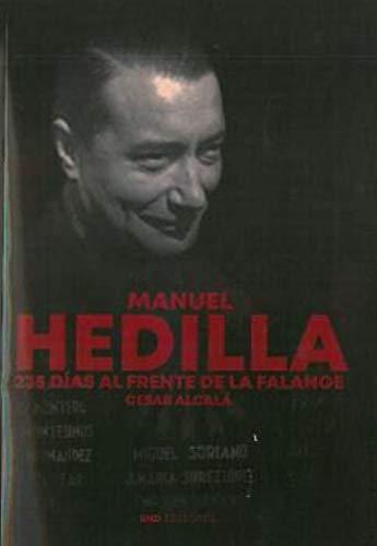 Manuel Hedilla, 235 días al frente de La Falange