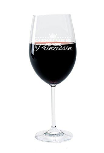 FORYOU24 Leonardo Weinglas mit Gravur Motiv Ich schmeiß Alles hin und werd Prinzessin Wein-Glas graviert
