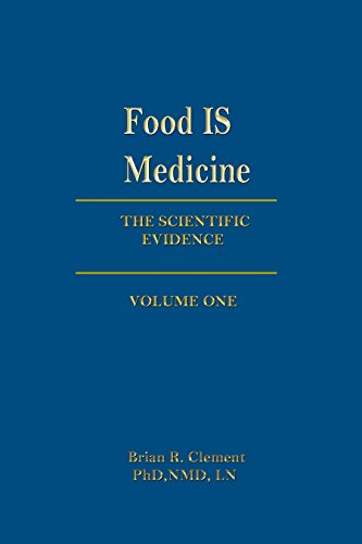 Food Is Medicine: The Scientific Evidence - Volume One