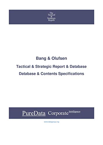 Bang & Olufsen: Tactical & Strategic Database Specifications - Frankfurt perspectives (Tactical & Strategic - Germany Book 937) (English Edition)