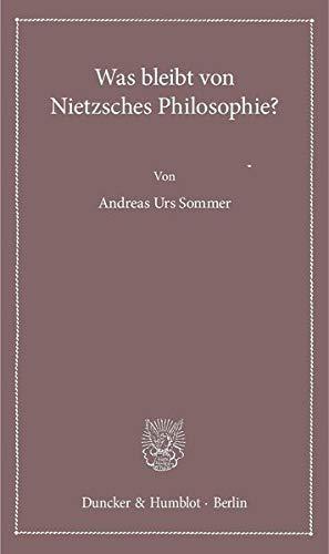 Was bleibt von Nietzsches Philosophie? (Lectiones Inaugurales, Band 19)