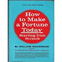 How to Make a Fortune Today-Starting from Scratch: Nickerson's New Real Estate Guide (Revised and Updated Edition) 0671220640 Book Cover