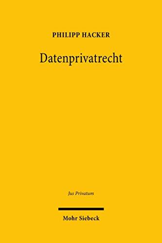 Datenprivatrecht: Neue Technologien im Spannungsfeld von Datenschutzrecht und BGB (Jus Privatum 244)