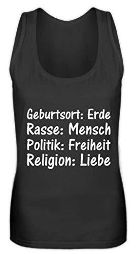 Geburtsort: Erde, Rasse: Mensch, Politik: Freiheit, Religion: Liebe I Weltfrieden für Alle - Frauen Tanktop -M-Schwarz