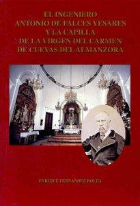 El ingeniero Antonio de Falces Yesares y la capilla de la Virgen del Carmen de Cuevas de Almanzora (biografías)