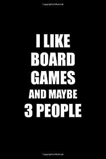 I Like Board Games and Maybe 3 People: Carrom Chess Dice Funny Gift Blank Lined Journal Notebook Diary
