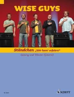 STAENDCHEN - WIR HAM' ERFAHRN - arrangiert für Gesang und andere Besetzung - Klavier - (Gitarre) [Noten / Sheetmusic] Komponist: WISE GUYS + DICKOPF DANIEL DAEN
