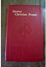 Shorter Christian Prayer: The Four-week Psalter of the Liturgy of the Hours Containing Morning and Evening Prayer with Selections for the Entire Year