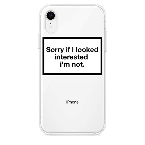 HYPExSTORE® Sorry if i Erscheinungsbilded Interested I'm not iPhone Transparent Crystal Clear Cover CASE am Tasche HÜLLE (iPhone XR)